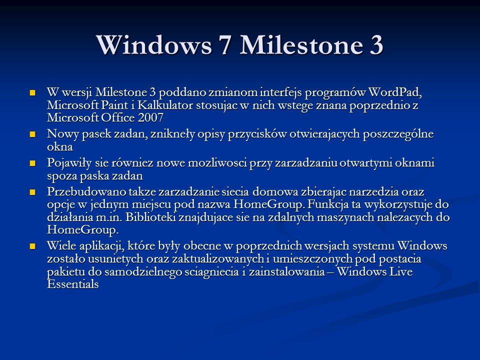Windows 7 Milestone 3 W wersji Milestone 3 poddano zmianom interfejs programów WordPad, Microsoft Paint i Kalkulator stosujac w nich wstege znana popr