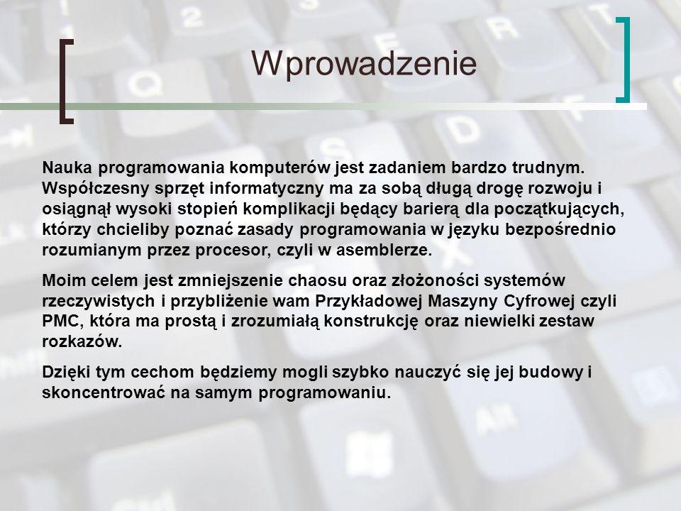 Wprowadzenie Nauka programowania komputerów jest zadaniem bardzo trudnym. Współczesny sprzęt informatyczny ma za sobą długą drogę rozwoju i osiągnął w