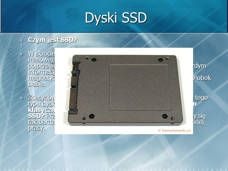 Dyski SSD Czym jest SSD? Czym jest SSD? W skrócie można powiedzieć, że jest to urządzenie pamięci masowej, w którym rolę nośnika informacji pełnią pół