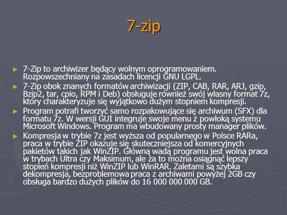 7-zip 7-Zip to archiwizer będący wolnym oprogramowaniem. Rozpowszechniany na zasadach licencji GNU LGPL. 7-Zip obok znanych formatów archiwizacji (ZIP