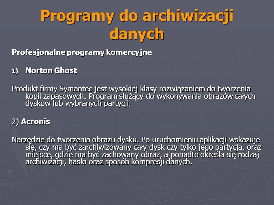 Programy do archiwizacji danych Profesjonalne programy komercyjne 1) Norton Ghost Produkt firmy Symantec jest wysokiej klasy rozwiązaniem do tworzenia