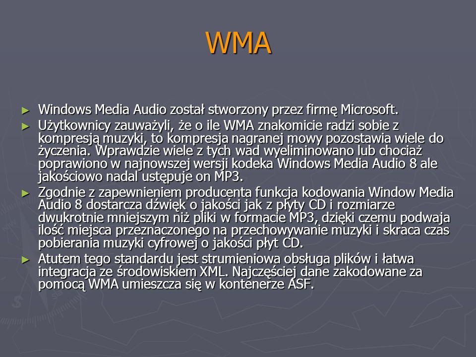 WMA Windows Media Audio został stworzony przez firmę Microsoft. Windows Media Audio został stworzony przez firmę Microsoft. Użytkownicy zauważyli, że