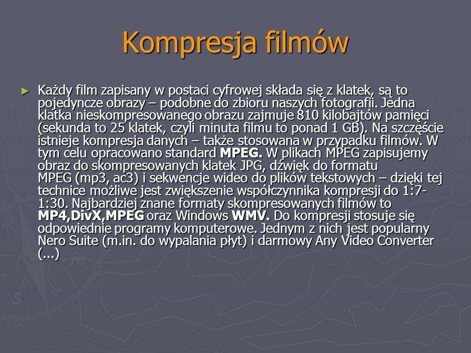 Kompresja filmów Każdy film zapisany w postaci cyfrowej składa się z klatek, są to pojedyncze obrazy – podobne do zbioru naszych fotografii. Jedna kla