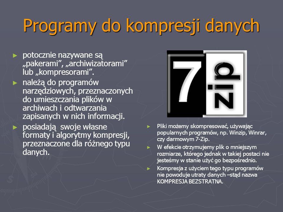 Programy do kompresji danych potocznie nazywane są pakerami, archiwizatorami lub kompresorami. należą do programów narzędziowych, przeznaczonych do um