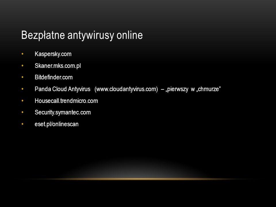 Bezpłatne antywirusy online Kaspersky.com Skaner.mks.com.pl Bitdefinder.com Panda Cloud Antyvirus (www.cloudantyvirus.com) – pierwszy w chmurze Housec