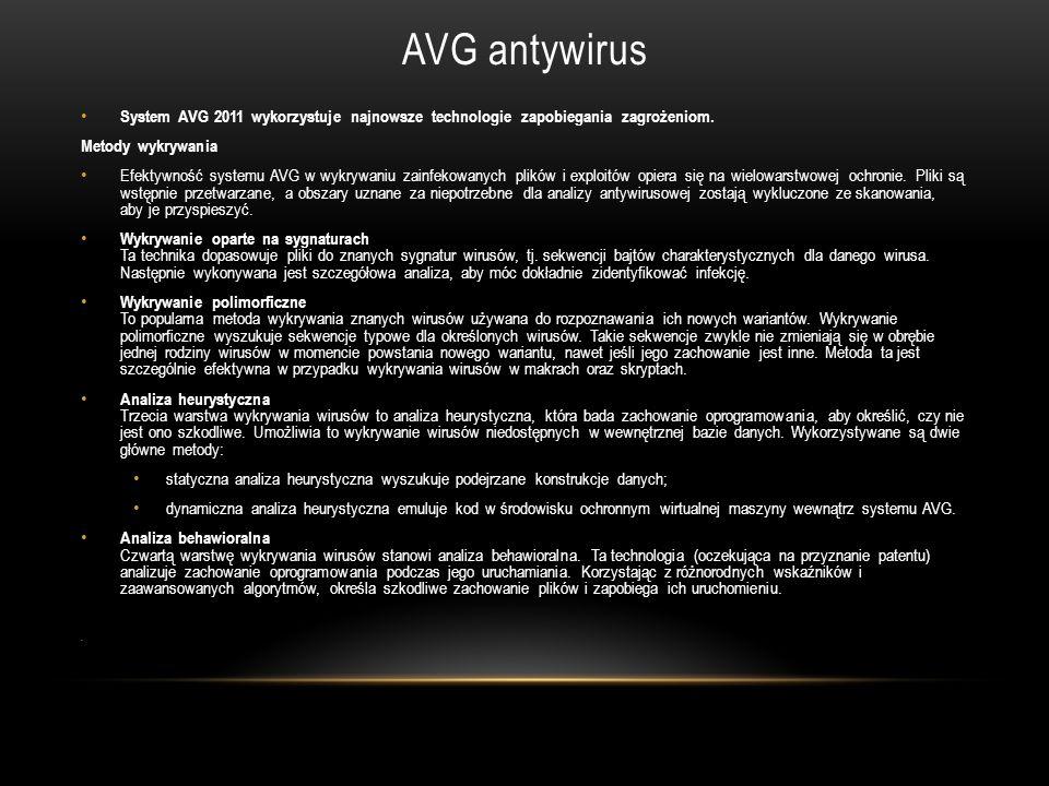AVG antywirus System AVG 2011 wykorzystuje najnowsze technologie zapobiegania zagrożeniom. Metody wykrywania Efektywność systemu AVG w wykrywaniu zain