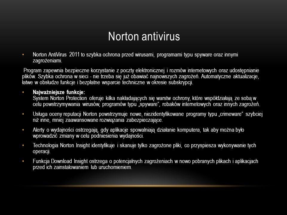 Norton antivirus Norton AntiVirus 2011 to szybka ochrona przed wirusami, programami typu spyware oraz innymi zagrożeniami. Program zapewnia bezpieczne