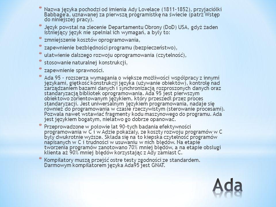* Nazwa języka pochodzi od imienia Ady Lovelace (1811-1852), przyjaciółki Babbage'a, uznawanej za pierwszą programistkę na świecie (patrz Wstęp do nin
