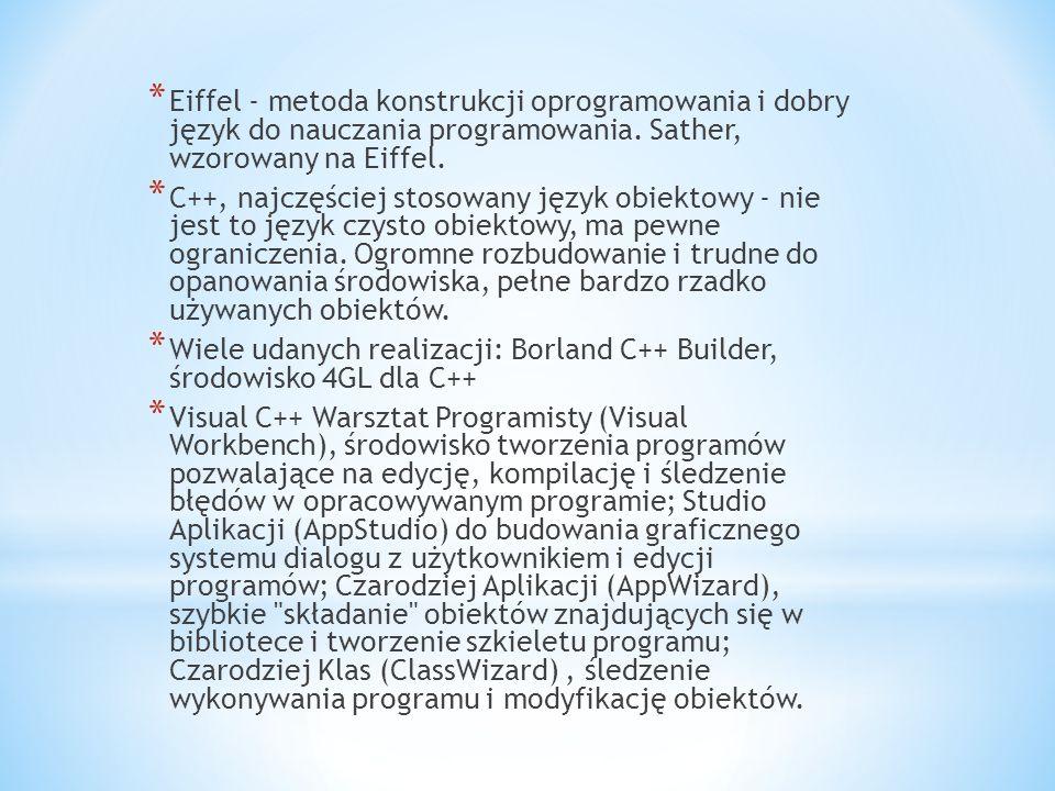 * Eiffel - metoda konstrukcji oprogramowania i dobry język do nauczania programowania. Sather, wzorowany na Eiffel. * C++, najczęściej stosowany język