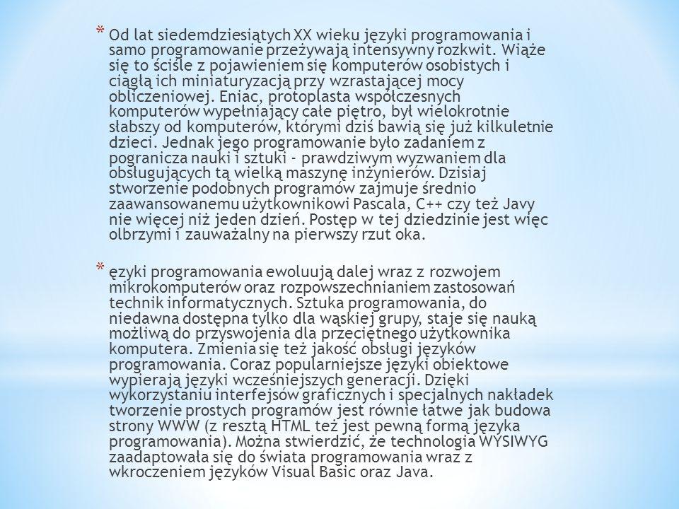 * Od lat siedemdziesiątych XX wieku języki programowania i samo programowanie przeżywają intensywny rozkwit. Wiąże się to ściśle z pojawieniem się kom