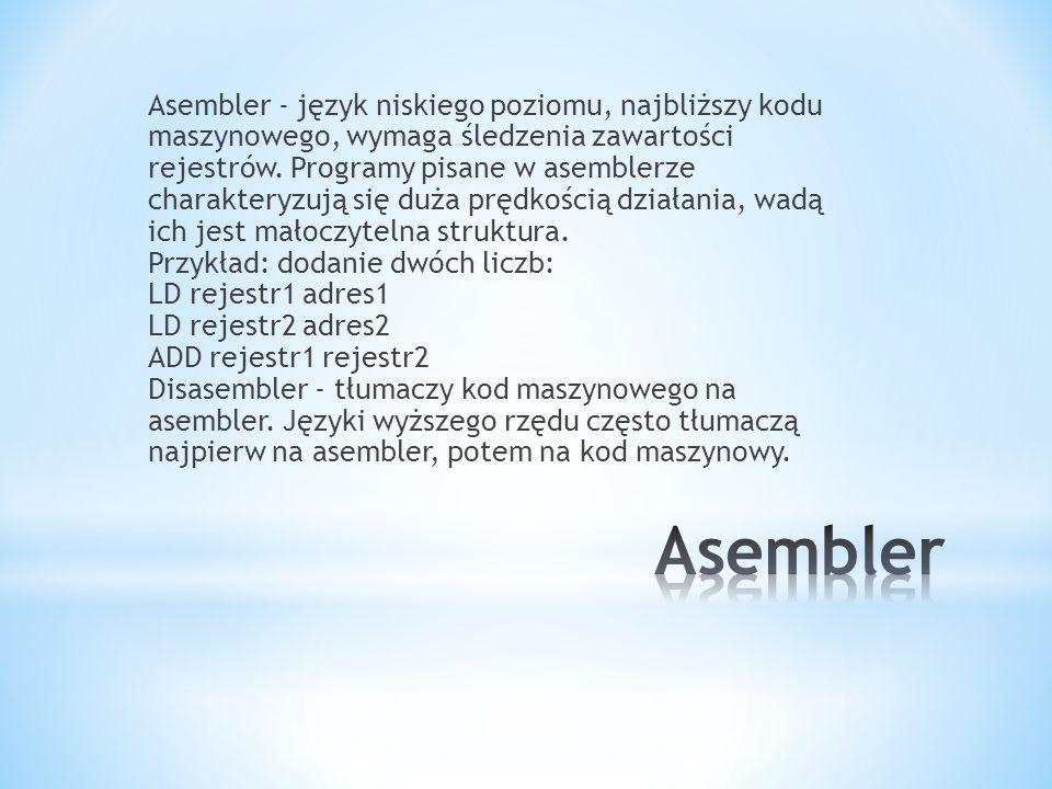 Asembler - język niskiego poziomu, najbliższy kodu maszynowego, wymaga śledzenia zawartości rejestrów. Programy pisane w asemblerze charakteryzują się