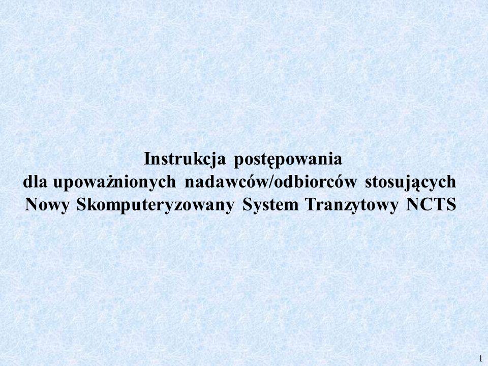 1 Instrukcja postępowania dla upoważnionych nadawców/odbiorców stosujących Nowy Skomputeryzowany System Tranzytowy NCTS