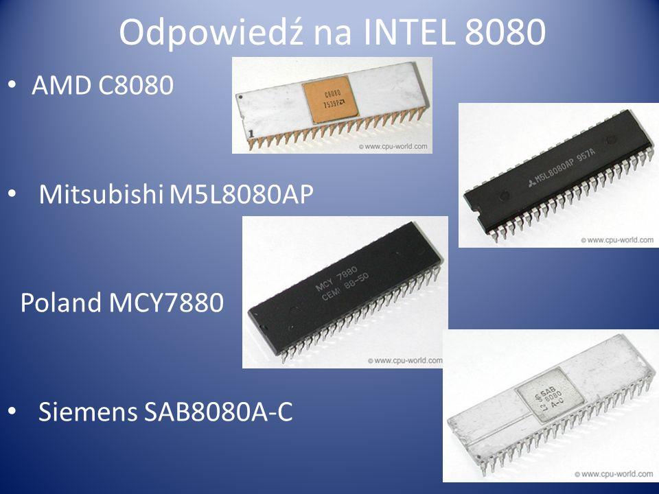 Odpowiedź na INTEL 8080 AMD C8080 Mitsubishi M5L8080AP Poland MCY7880 Siemens SAB8080A-C