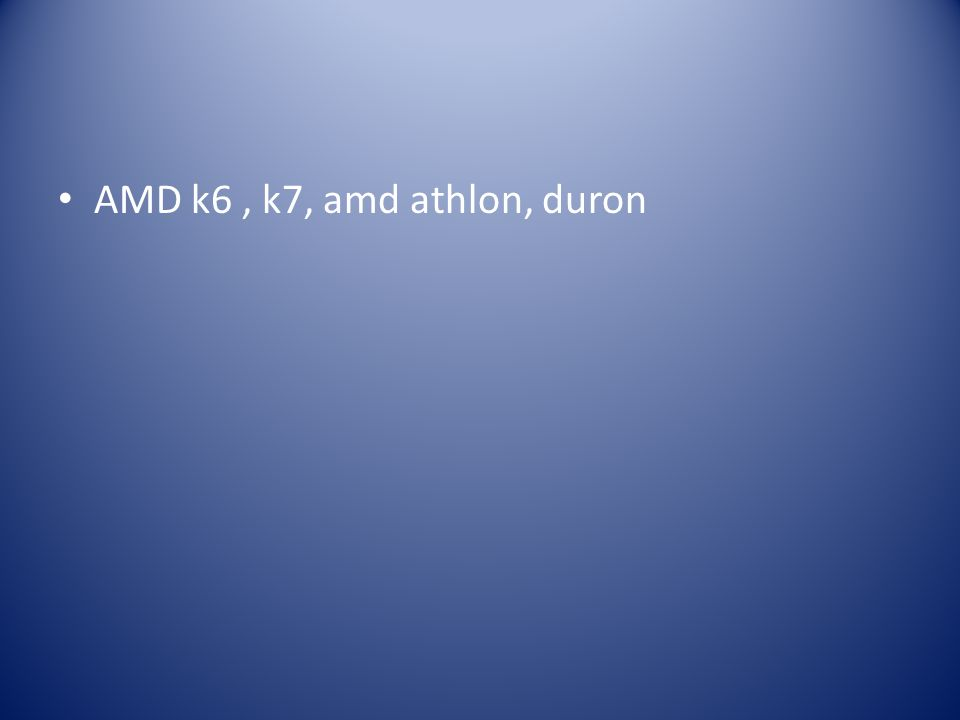 AMD k6, k7, amd athlon, duron