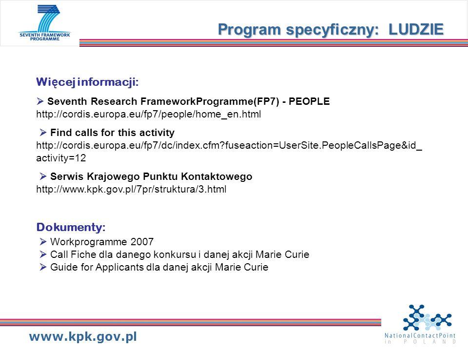 www.kpk.gov.pl Wi ę cej informacji: Seventh Research FrameworkProgramme(FP7) - PEOPLE http://cordis.europa.eu/fp7/people/home_en.html Find calls for t