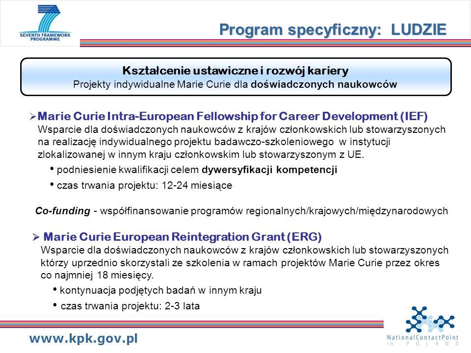 www.kpk.gov.pl Lis Kszta ł cenie ustawiczne i rozwój kariery Projekty indywidualne Marie Curie dla doświadczonych naukowców Marie Curie Intra-European