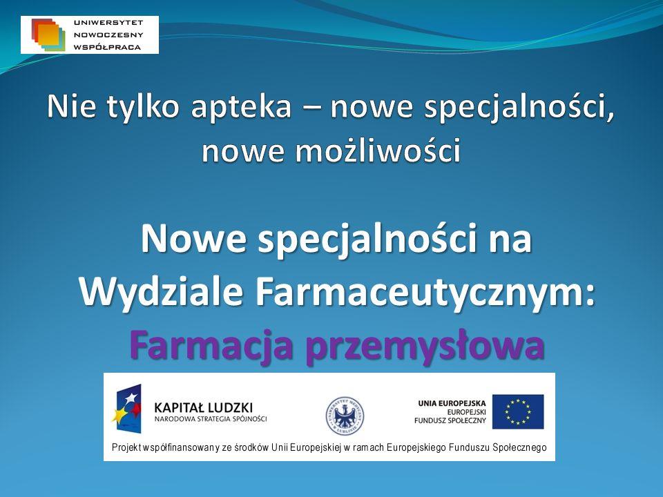 Nowe specjalności na Wydziale Farmaceutycznym: Farmacja przemysłowa
