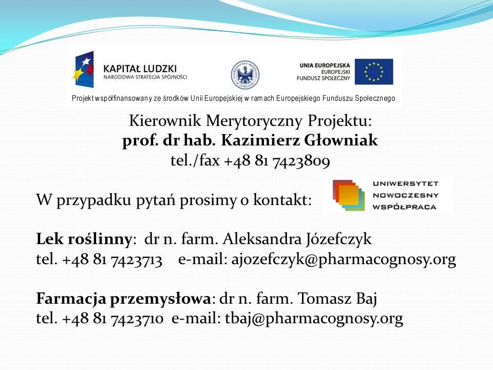 Kierownik Merytoryczny Projektu: prof. dr hab. Kazimierz Głowniak tel./fax +48 81 7423809 W przypadku pytań prosimy o kontakt: Lek roślinny: dr n. far