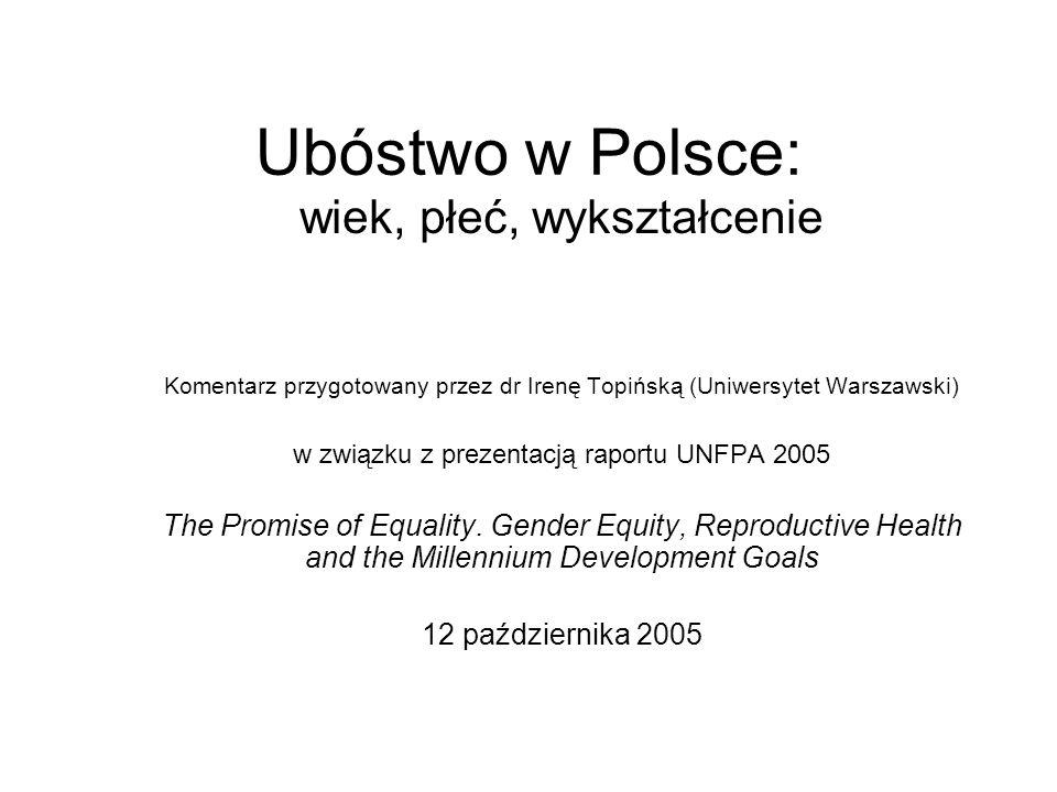 Cel i zakres komentarza Temat raportu UNFPA: –równość i sprawiedliwość w dzisiejszym świecie z punktu widzenia sytuacji kobiet i dzieci w krajach najsłabiej rozwiniętych –Polska nieobecna w przedstawianych przykładach Spojrzenie na tematykę raportu z polskiej perspektywy: (ważne w odniesieniu do Milenijnych Celów Rozwoju ) –zagrożenie ubóstwem dzieci –sytuacja kobiet –wykształcenie szansą na ograniczanie ubóstwa