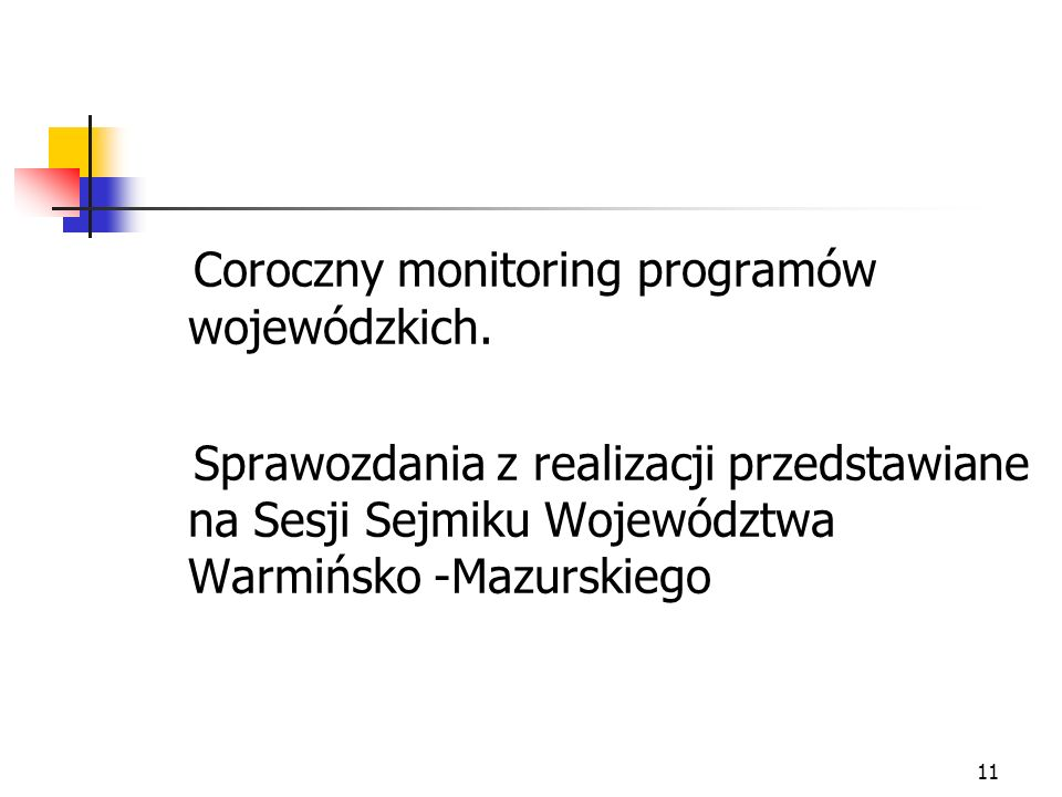 11 Coroczny monitoring programów wojewódzkich. Sprawozdania z realizacji przedstawiane na Sesji Sejmiku Województwa Warmińsko -Mazurskiego
