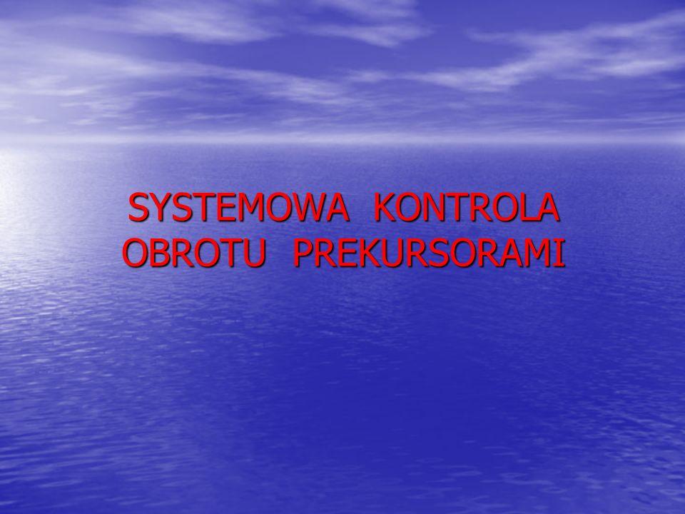 SYSTEMOWA KONTROLA OBROTU PREKURSORAMI