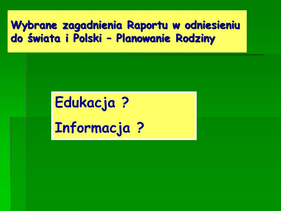 Edukacja ? Informacja ? Wybrane zagadnienia Raportu w odniesieniu do świata i Polski – Planowanie Rodziny