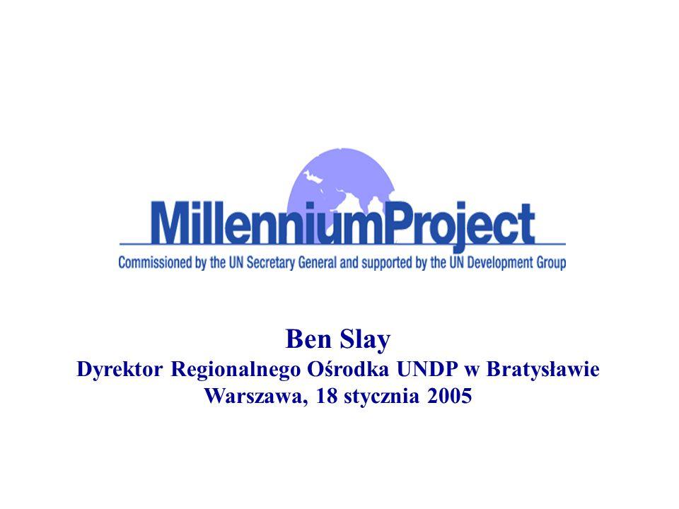 Ben Slay Dyrektor Regionalnego Ośrodka UNDP w Bratysławie Warszawa, 18 stycznia 2005