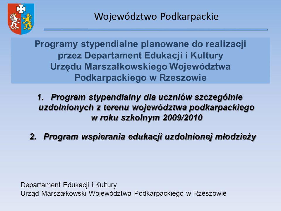 Województwo Podkarpackie Programy stypendialne planowane do realizacji przez Departament Edukacji i Kultury Urzędu Marszałkowskiego Województwa Podkar