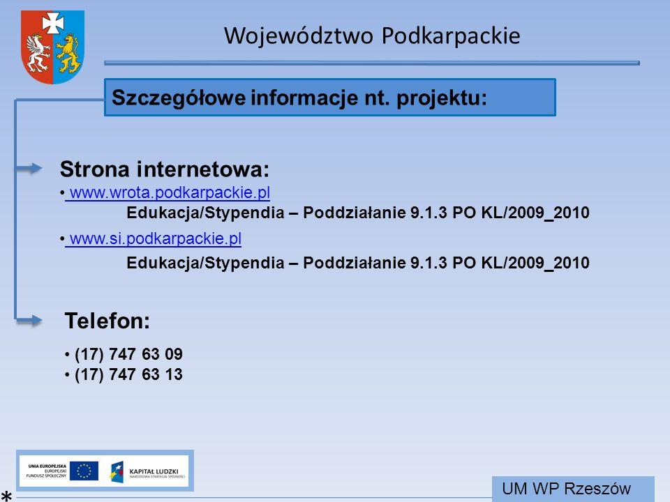 Województwo Podkarpackie UM WP Rzeszów Szczegółowe informacje nt. projektu: * Strona internetowa: www.wrota.podkarpackie.pl Edukacja/Stypendia – Poddz