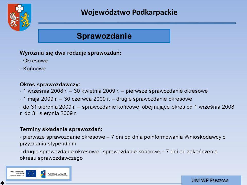 Województwo Podkarpackie UM WP Rzeszów Wyróżnia się dwa rodzaje sprawozdań: - Okresowe - Końcowe Okres sprawozdawczy: - 1 września 2008 r. – 30 kwietn