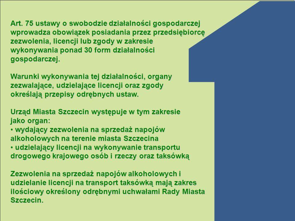 Art. 75 ustawy o swobodzie działalności gospodarczej wprowadza obowiązek posiadania przez przedsiębiorcę zezwolenia, licencji lub zgody w zakresie wyk
