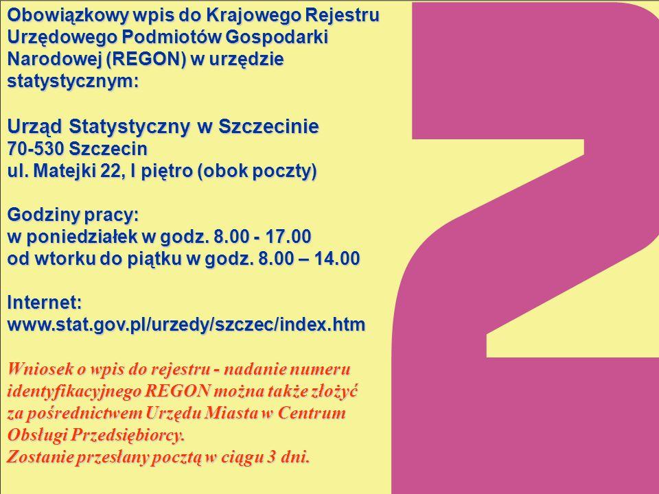 Obowiązkowy wpis do Krajowego Rejestru Urzędowego Podmiotów Gospodarki Narodowej (REGON) w urzędzie statystycznym: Urząd Statystyczny w Szczecinie 70-