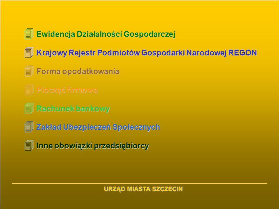 4 Ewidencja Działalności Gospodarczej 4 Krajowy Rejestr Podmiotów Gospodarki Narodowej REGON 4 Forma opodatkowania 4 Pieczęć firmowa 4 Rachunek bankow