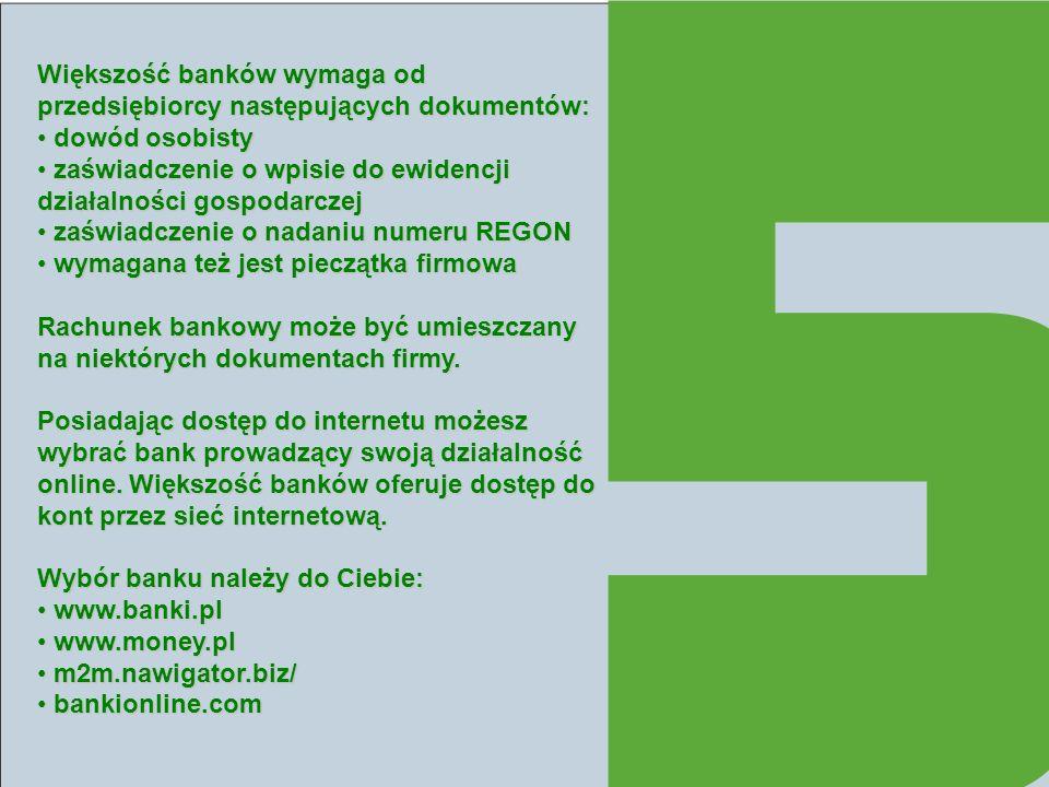 Większość banków wymaga od przedsiębiorcy następujących dokumentów: dowód osobisty dowód osobisty zaświadczenie o wpisie do ewidencji działalności gos