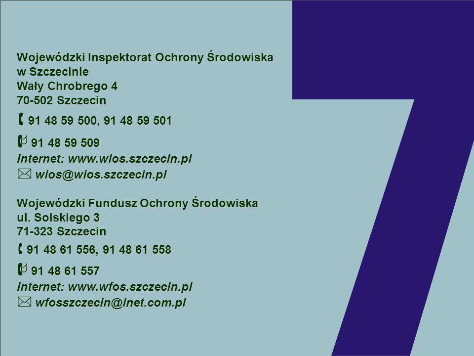Wojewódzki Inspektorat Ochrony Środowiska w Szczecinie Wały Chrobrego 4 70-502 Szczecin 91 48 59 500, 91 48 59 501 91 48 59 509 91 48 59 509 Internet: