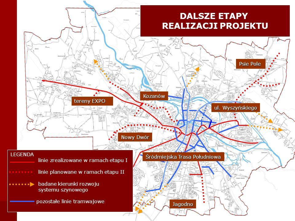LEGENDA linie zrealizowane w ramach etapu I linie planowane w ramach etapu II badane kierunki rozwoju systemu szynowego pozostałe linie tramwajowe DAL