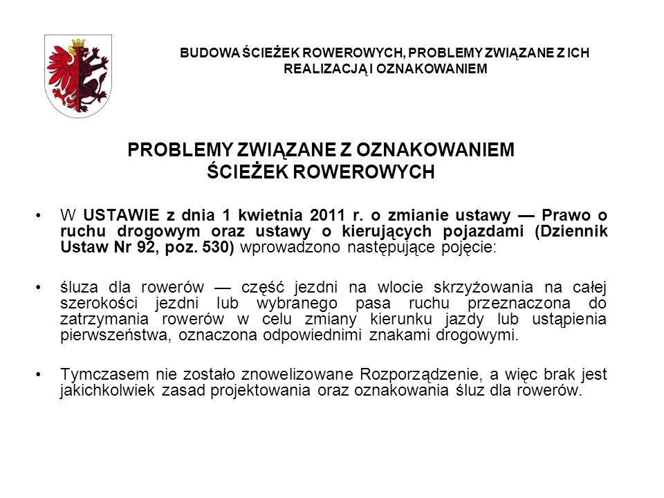 PROBLEMY ZWIĄZANE Z OZNAKOWANIEM ŚCIEŻEK ROWEROWYCH W USTAWIE z dnia 1 kwietnia 2011 r. o zmianie ustawy Prawo o ruchu drogowym oraz ustawy o kierując