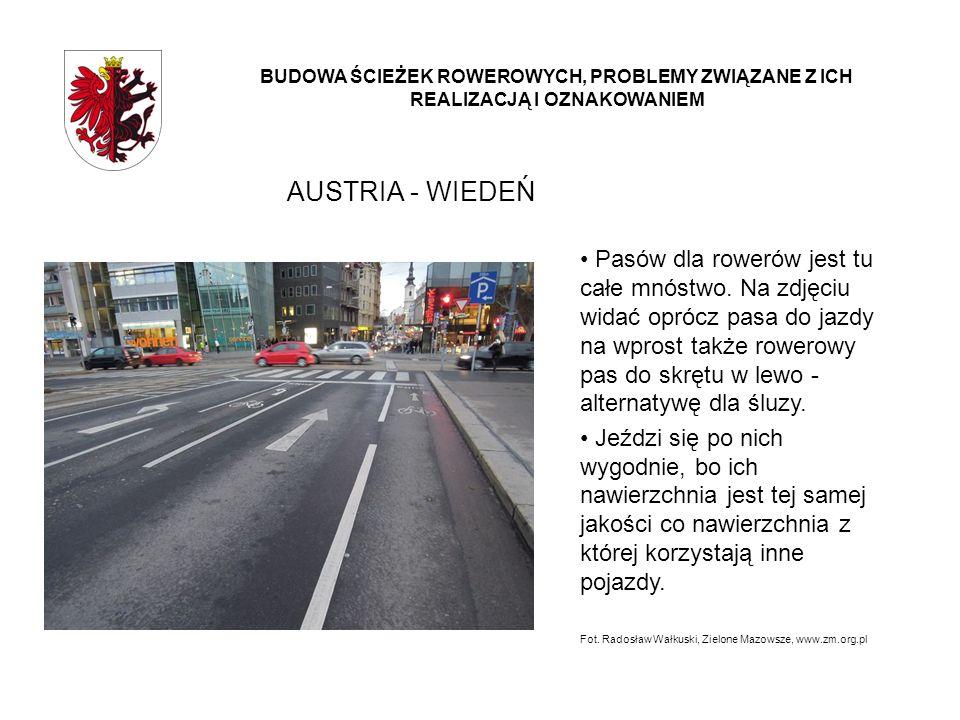 AUSTRIA - WIEDEŃ BUDOWA ŚCIEŻEK ROWEROWYCH, PROBLEMY ZWIĄZANE Z ICH REALIZACJĄ I OZNAKOWANIEM Pasów dla rowerów jest tu całe mnóstwo. Na zdjęciu widać