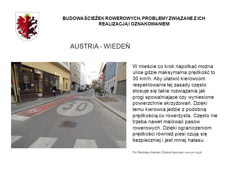 AUSTRIA - WIEDEŃ BUDOWA ŚCIEŻEK ROWEROWYCH, PROBLEMY ZWIĄZANE Z ICH REALIZACJĄ I OZNAKOWANIEM W mieście co krok napotkać można ulice gdzie maksymalna