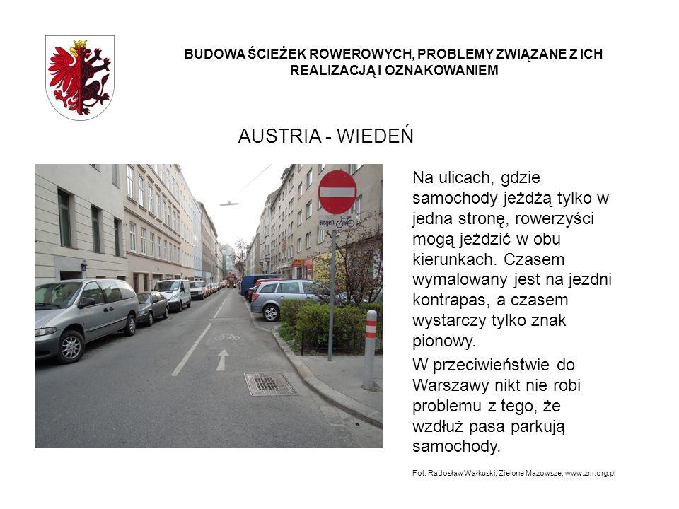 AUSTRIA - WIEDEŃ BUDOWA ŚCIEŻEK ROWEROWYCH, PROBLEMY ZWIĄZANE Z ICH REALIZACJĄ I OZNAKOWANIEM Na ulicach, gdzie samochody jeżdżą tylko w jedna stronę,