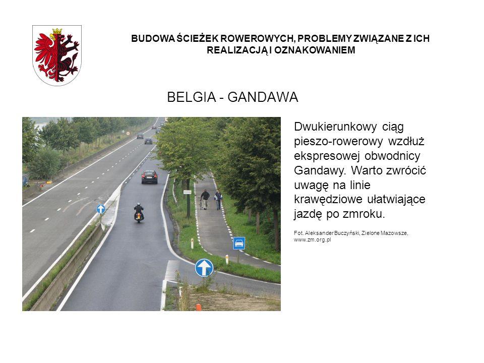 BELGIA - GANDAWA BUDOWA ŚCIEŻEK ROWEROWYCH, PROBLEMY ZWIĄZANE Z ICH REALIZACJĄ I OZNAKOWANIEM Dwukierunkowy ciąg pieszo-rowerowy wzdłuż ekspresowej ob