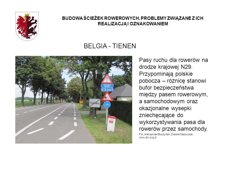 BELGIA - TIENEN BUDOWA ŚCIEŻEK ROWEROWYCH, PROBLEMY ZWIĄZANE Z ICH REALIZACJĄ I OZNAKOWANIEM Pasy ruchu dla rowerów na drodze krajowej N29. Przypomina