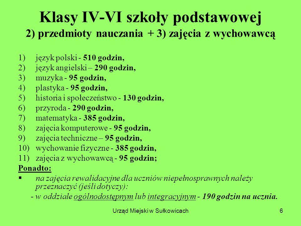 Urząd Miejski w Sułkowicach27 Wymiar godzin do dyspozycji dyrektora szkoły przeznaczonych na: 2) Zajęcia realizujące: a) potrzeby i b) zainteresowania uczniów, z uwzględnieniem art.