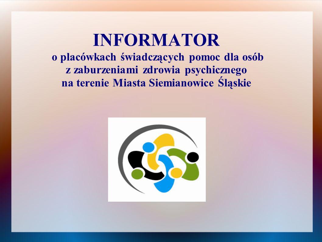 INFORMATOR o placówkach świadczących pomoc dla osób z zaburzeniami zdrowia psychicznego na terenie Miasta Siemianowice Śląskie