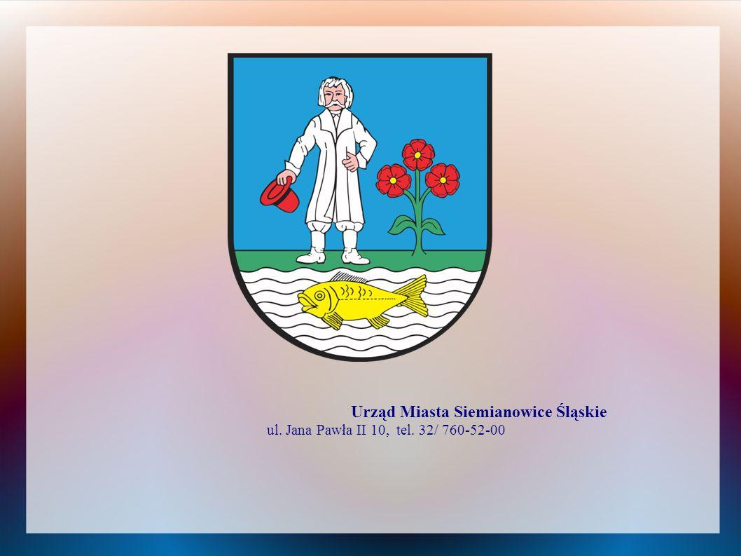 Urząd Miasta Siemianowice Śląskie ul. Jana Pawła II 10, tel. 32/ 760-52-00