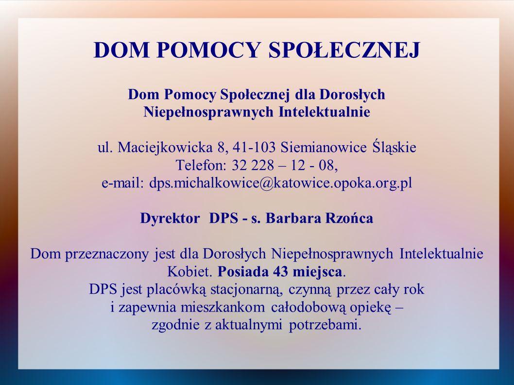 DOM POMOCY SPOŁECZNEJ Dom Pomocy Społecznej dla Przewlekle Psychicznie Chorych ul.