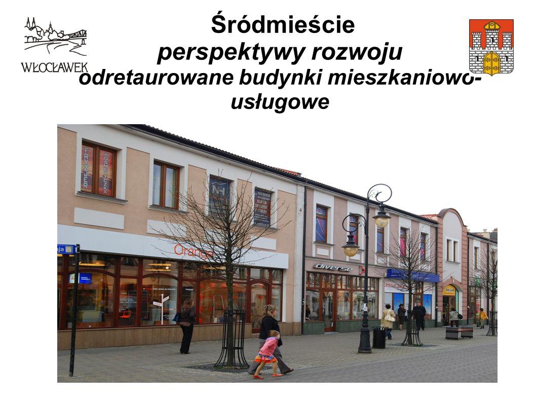 Śródmieście perspektywy rozwoju odretaurowane budynki mieszkaniowo- usługowe