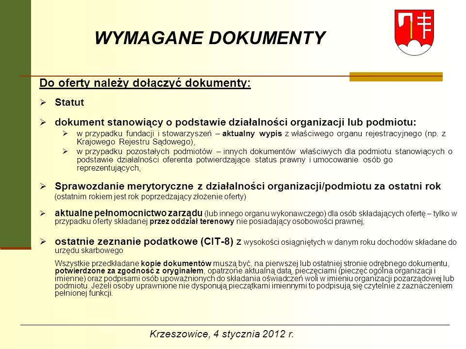 DOSTARCZENIE OFERTY Ofertę, wraz z wymaganymi dokumentami, należy dostarczyć w zapieczętowanej kopercie, pocztą lub osobiście na adres: Urząd Miejski w Krzeszowicach, ul.
