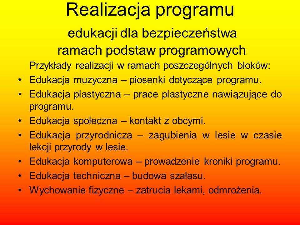 Realizacja programu edukacji dla bezpieczeństwa ramach podstaw programowych Przykłady realizacji w ramach poszczególnych bloków: Edukacja muzyczna – p