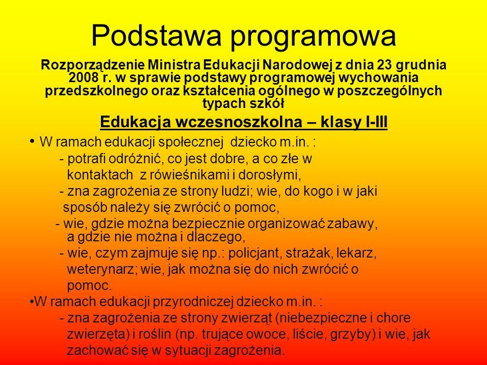 Podstawa programowa Rozporządzenie Ministra Edukacji Narodowej z dnia 23 grudnia 2008 r. w sprawie podstawy programowej wychowania przedszkolnego oraz